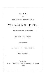 Life of the Right Honourable William Pitt: With Extracts from His Ms. Papers, Volume 2