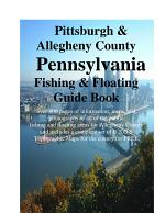 Pittsburgh & Alleghany County Pennsylvania Fishing & Floating Guide Book