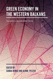 Green Economy in the Western Balkans: Towards a Sustainable Future