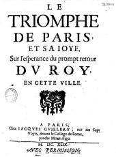 Le Triomphe de Paris et sa ioye sur l'espérance du prompt retour dv Roy en cette ville
