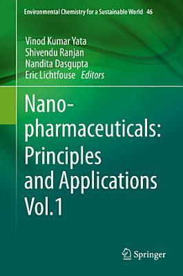 Nanopharmaceuticals: Principles and Applications Vol. 1