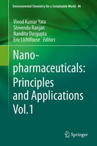Nanopharmaceuticals  Principles and Applications Vol  1