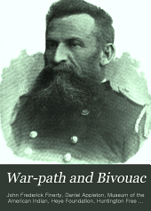 War-path and Bivouac: Or The Conquest of the Sioux, a Narrative of Stirring Personal Experiences and Adventures in the Big Horn and Yellowstone Expedition of 1876, and in the Campaign on the British Border, in 1879