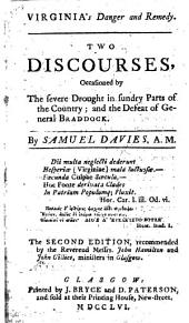 Virginia's Danger and Remedy. Two discourses, occasioned by the severe drought in sundry parts of the country; and the defeat of General Braddock ... The second edition, etc