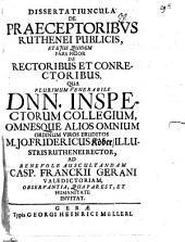 Dissertatiuncula de praeceptoribus Ruthenei publicis: et eius quidem pars prior, de rectoribus et conrectoribus