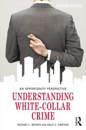 Understanding White-Collar Crime: An Opportunity Perspective, Edition 2