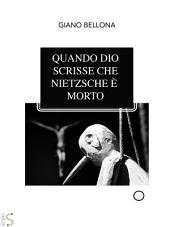 Quando Dio scrisse che Nietzsche è morto
