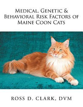 Medical  Genetic   Behavioral Risk Factors of Maine Coon Cats PDF