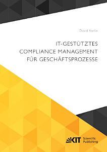 IT gestuetztes Compliance Management fuer Geschaeftsprozesse PDF