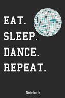 Eat. Sleep. Dance. Repeat