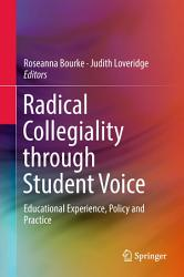 Radical Collegiality Through Student Voice Book PDF