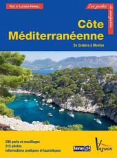 Côte Méditerranéenne, de Cerbère à Menton: 290 ports et mouillages, 215 photos, Informations pratiques et touristiques