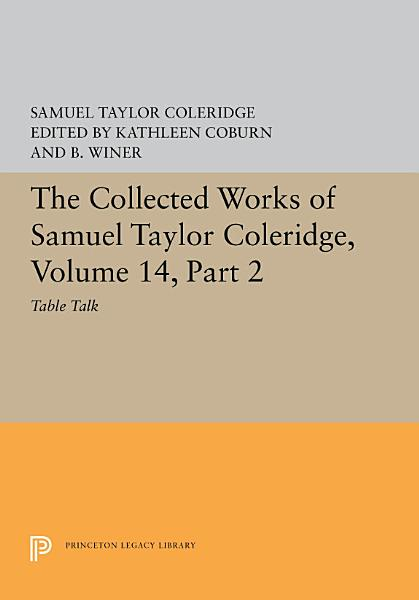 Download The Collected Works of Samuel Taylor Coleridge  Volume 14 Book