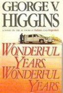 Wonderful Years, Wonderful Years
