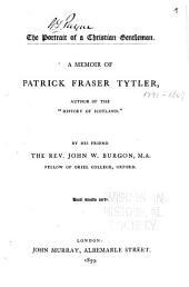 The Portrait of a Christian Gentleman: A Memoir of Patrick Fraser Tytler