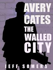 The Walled City: An Avery Cates Short Story