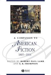 A Companion to American Fiction 1865 - 1914
