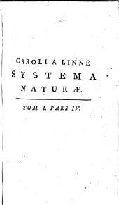 Caroli a Linné ... Systema naturae per regna tria naturae,: secundum classes, ordines, genera, species, cum characteribus, differentiis, synonymis, locis ...