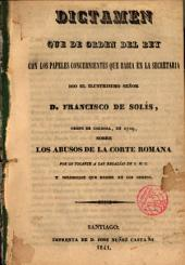 Dictamen que de orden del Rey ... dió al Ilmo. Sr. D. Frco de Solís ... sobre los abusos de la Corte Romana ...