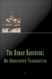 The Koran Handbook: An Annotated Translation