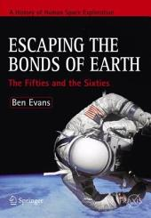 Escaping the Bonds of Earth: The Fifties and the Sixties