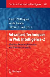 Advanced Techniques in Web Intelligence-2: Web User Browsing Behaviour and Preference Analysis