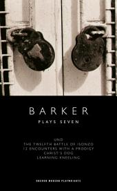 Barker: Plays Seven