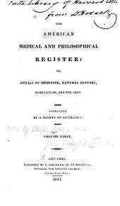 American Medical and Philosophical Register: Or, Annals of Medicine, Natural History, Agriculture and the Arts, Volume 1