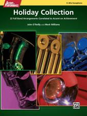 """Accent on Performance Holiday Collection for Alto Saxophone: 22 Full Band Arrangements Correlated to """"Accent on Achievement"""""""