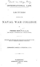International Law: Lectures Delivered at the Naval War College