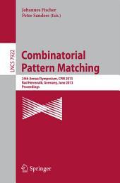 Combinatorial Pattern Matching: 24th Annual Symposium, CPM 2013, Bad Herrenalb, Germany, June 17-19, 2013, Proceedings