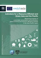 Indicators for a Resource Efficient and Green Asia and the Pacific PDF