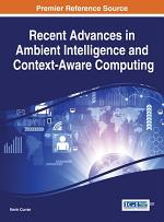 Recent Advances in Ambient Intelligence and Context-Aware Computing