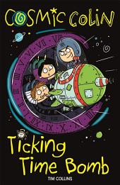 Cosmic Colin: Ticking Time Bomb