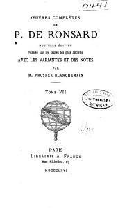 Œuvres complètes de P. de Ronsard: Volume7