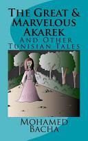 'the Great and Marvelous Akarek' and Other Tunisian Tales