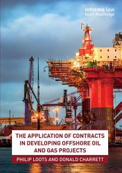 The Application of Contracts in Developing Offshore Oil and Gas Projects PDF