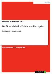 Die Normalität der Politischen Korruption: Das Beispiel Leuna/Minol