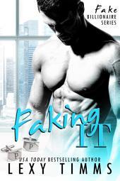 Faking It: Billionaire Alpha Obsession Romance