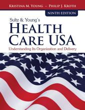 Sultz & Young's Health Care USA: Edition 9