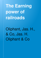 Oliphant's Earning Power of Railroads