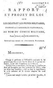 Rapport et projet de loi sur les délits et les peines militaires, proposé à l'Assemblée nationale, au nom du comité militaire, par Charles Chabroud