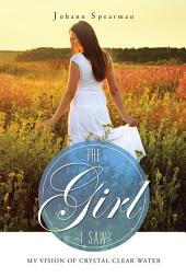 The Girl I Saw: My Vision of Crystal Clear Water