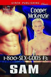 1-800-SEX-GODS #3: Sam