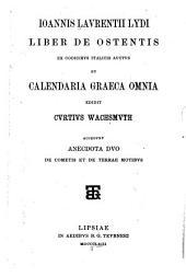 Ioannis Lavrentii Lydi Liber de ostentis ex codicibvs italicis avctvs et calendaria graeca omnia