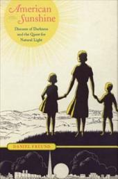 American Sunshine: Diseases of Darkness and the Quest for Natural Light