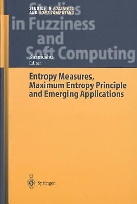 Entropy Measures, Maximum Entropy Principle and Emerging Applications