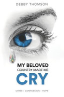 My Beloved Country Made Me Cry  Crime  Compassion  Hope Book