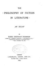 The Philosophy of Fiction in Literature: An Essay