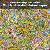 Livre de coloriage pour adultes Motifs abstraits ininterrompus 1